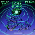 Mat Tha Hat & Re-Flex - Flying Saucer Funk mixtape cover art