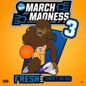 Fresh aka Short Dawg - March Madness 3 mixtape cover art
