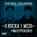 G Rocka & Medi - Nasty Percents mixtape cover art