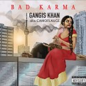 Gangis Khan - Bad Karma mixtape cover art