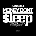Gangsta L - Money Don't Sleep mixtape cover art