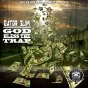 Gator Slim - God Bless The Trap mixtape cover art
