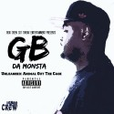 GB Da Monsta - Unleashed (Animal Out The Cage) mixtape cover art