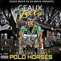 Geaux Yella - Dollar $igns Polo Horses mixtape cover art