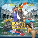 Geaux Yella & Jay Lewis - Don't Be A Menace mixtape cover art