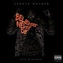 Gerald Walker - Believers Never Die mixtape cover art