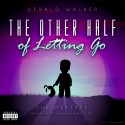 Gerald Walker - The Other Half Of Letting Go mixtape cover art