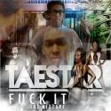 Glaycier - Taestar Da Glacier (F*ck It) mixtape cover art