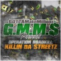 G.M.M.$ - Operation Roadkill: Killin' Da Streetz mixtape cover art