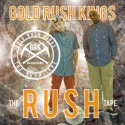 Gold Rush Kings - The Rush Tape mixtape cover art