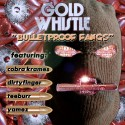 Gold Whistle - Bulletproof Fangs mixtape cover art