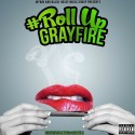 Grayfire - #RollUp mixtape cover art