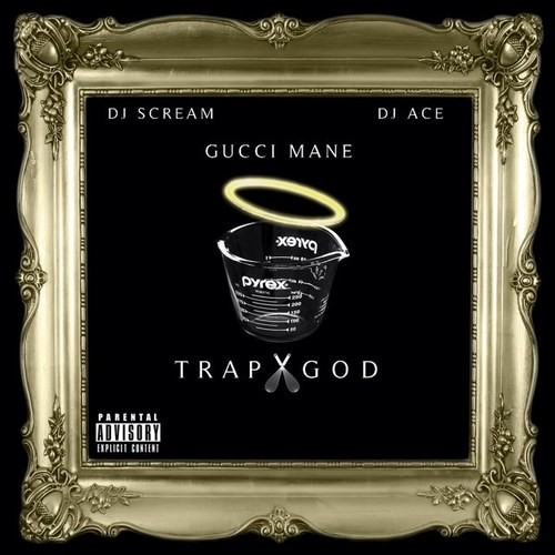 gucci mane, dj scream, dj ace, trap god