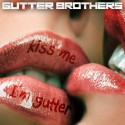Gutter Brothers - Kiss Me Im Gutter mixtape cover art