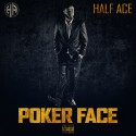 Half Ace - Poker Face mixtape cover art