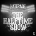 Haterade - The Halftime Show EP mixtape cover art