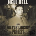 Hell Rell - The Meyer Lansky Project mixtape cover art