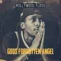 Hollywood FLOSS - God's Forgotten Angel mixtape cover art