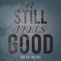 Hot Rod - It Still Feels Good mixtape cover art