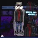 Hugo Joe - Better Off Alone 2 mixtape cover art
