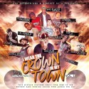 I Wear The Crown In My Town (Hosted By Jay 30) mixtape cover art