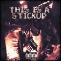 Ill Legit - This Is A Stickup mixtape cover art