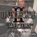 Illa Ike Murda - Love Ta Hustle II: The Feelin' mixtape cover art