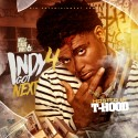 Indy Got Next 4 (Hosted By T-Hood) mixtape cover art