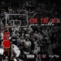 Jae Millz - For The Win mixtape cover art