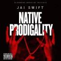 Jai Swift - Native Prodigality mixtape cover art