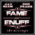 Jay Slim & Ben Frank - Fame Ain't Enough mixtape cover art