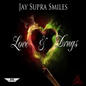 Jay Smiles - Love & Drugs mixtape cover art