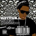JayMall - Made In Mississippi mixtape cover art