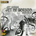 Jet Airess - Jet Of Borneo (EQUATOR EP) mixtape cover art