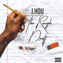 J.Hou - The Rough Draft EP mixtape cover art