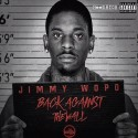 Jimmy Wopo - Back Against The Wall mixtape cover art
