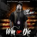 Joey Galaxy (Young Cash) - Win Or Die mixtape cover art