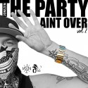 Jonezen - The Party Ain't Over 2 mixtape cover art
