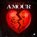 Josh X - Amour mixtape cover art
