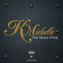 K. Michelle - The Hold Over mixtape cover art