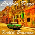 Kahlil Brandon - Cohiba Daze mixtape cover art