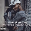 Kai Johnson the ArtisticSoul - Emotionally Invested Act III mixtape cover art