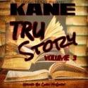 Kane - Tru Story 3 mixtape cover art
