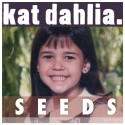 Kat Dahlia - Seeds mixtape cover art