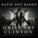 Katie Got Bandz - Drillary Clinton 2 mixtape cover art
