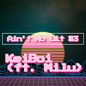 Keiboi & Milu - Ain't No Lit #3 Edit Pack mixtape cover art