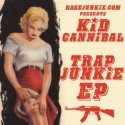 Kid Cannibal - Trap Junkie mixtape cover art