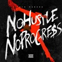 Kid Wonder - No Hustle No Progress mixtape cover art