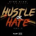 Kidd Kidd - Hustle Or Hate mixtape cover art