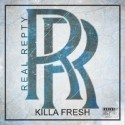 Killa Fresh - Real Repty mixtape cover art